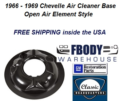 1966 - 1969 Chevelle Open Element Air Cleaner Base for 396