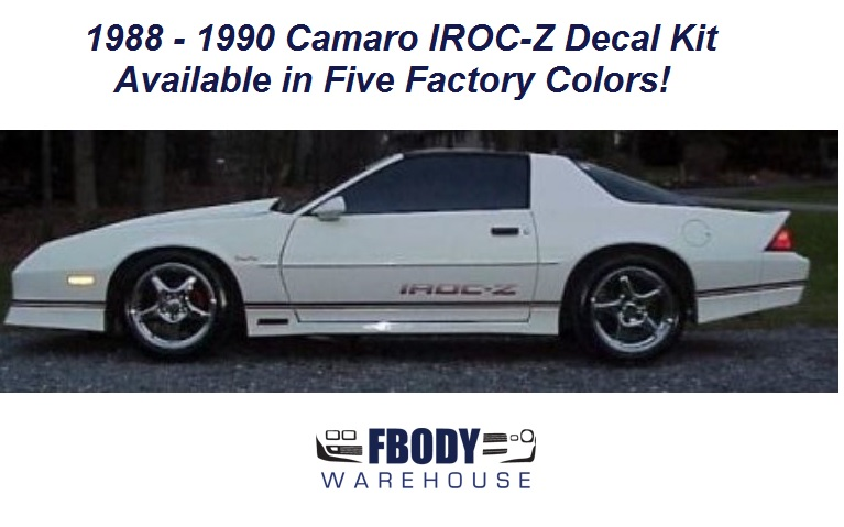 1988 - 1990 Camaro IROC Z28 Decal Kit (5 Colors Available)