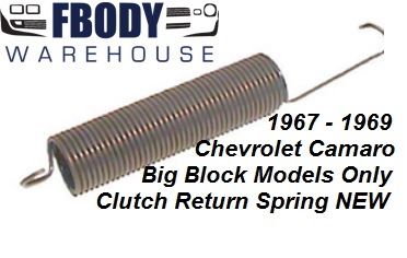 1967 - 1969 Camaro Clutch Return Spring Big Block Cars Only.