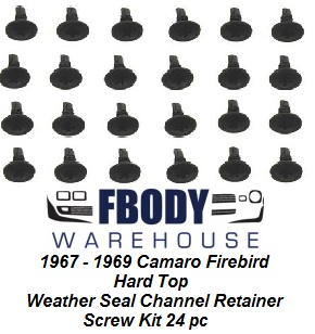 1967 - 1969 Camaro Firebird Weather Seal Retainer Channel Mounting Screw Kit 24 pc