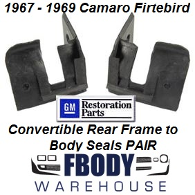 1967 - 1969 Camaro Firebird Convertible Rear Frame to Body Seals PAIR