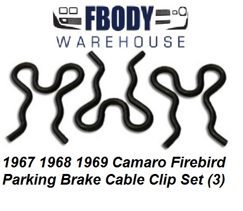 1967 - 1969 Camaro Firebird Parking Brake Cable Clip Set 3 Piece