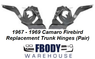 1967 - 1969 Camaro Firebird Trunk Hinges NEW Pair