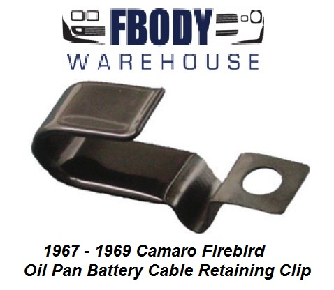 1967 - 1969 Camaro Firebird Positive Battery Cable Retaining Clip for Oil Pan