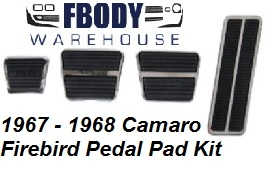 * 1967 - 1968 Camaro Firebird Pedal Pad Kit 8 Pc 4 Speed Cars