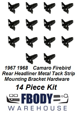 1967 - 1969 Camaro Firebird Rear Headliner Trim Molding Clip Set 14 pc