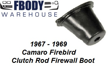 1967 - 1969 Camaro Trans Am Clutch Rod Fire Wall Boot NEW