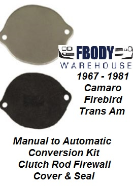 1967 - 1981 Camaro Trans Am Clutch Rod Delete Plate & Gasket (Manual to Automatic Conversions)