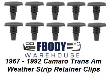 1967 - 1992 Camaro Trans Am Weather Strip Retainer Clip Set 10 pc