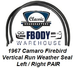 1967 Camaro Firebird Vertical Run Weather Seals by Classic Headquarters