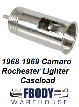 1968 - 1969 Camaro Cigarette Lighter Caseload Rochester