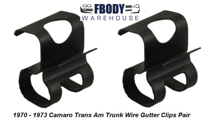 1970 - 1973 Camaro Trans Am Trunk Wiring Gutter Retainer Clips PAIR New