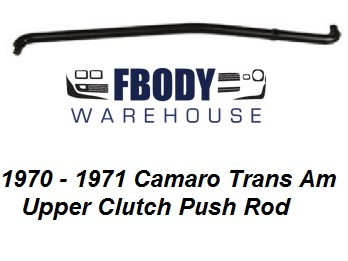 1970 - 1971 Camaro Trans Am Clutch Upper Push Rod NEW