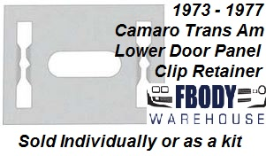 1973 - 1977 Camaro Trans Am Lower Door Panel Clip Retainer Metal Base Sold Individually or as Kit