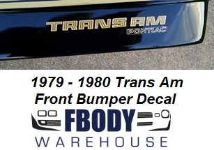 "1979 - 1980 Trans Am Front Bumper Decal ""Trans Am Pontiac"" 4 Factory Colors Available!"