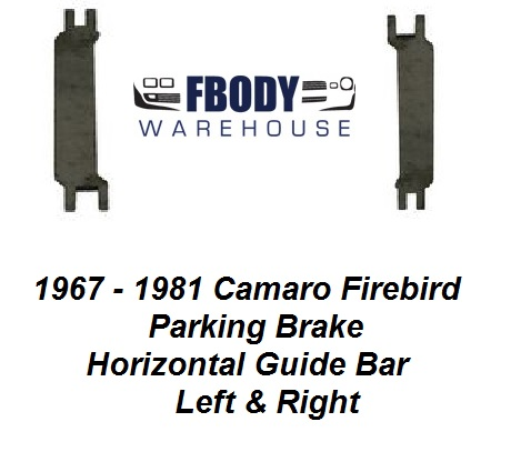 1967 - 1981 Camaro Firebird Parking Brake Horizontal Guide Bar PAIR