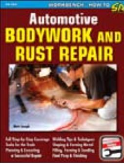 How To Bodywork & Rust Repair Book By: Matt Joseph