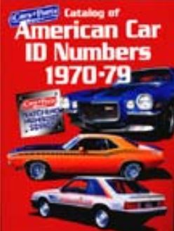 Catalog of American Muscle Cars ID#s Book 1970 - 1979 Model Years