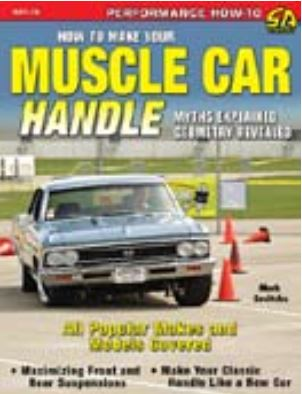 How To Make Your Muscle Car Handle Book By: Mark Savitske