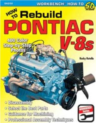 How To Rebuild Pontiac V8 Engines By: Rocky Rotella