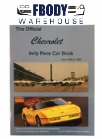 Chevrolet Pace Car Edition Reference Book and Historical Guide By Camaro historians D.M. Crispino & John R. Hooper.