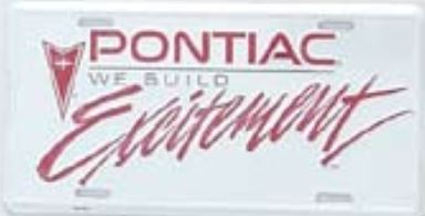 Pontiac Excitement Vanity Plate White w/ Red Logo New