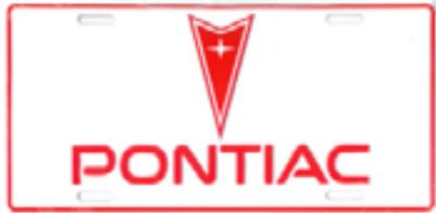 Pontiac White / Red Logo Vanity License Plate New!
