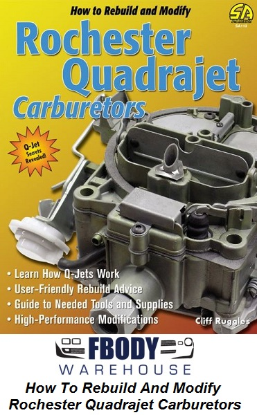 How to Rebuild & Modify Rochester Quadrajet Carburetors