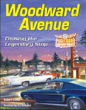 Woodward Avenue - Cruising the Legendary Strip Book