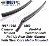 1967 - 1969 Camaro Firebird Rear Side Window Weather Seals w/ Steel Core Metro Molded