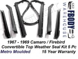 1967 - 1969  5 Piece Weather Seal Kit Convertible Camaro / Firebird Metro Moulded