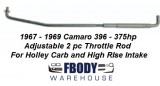 1967 - 1969 Camaro Throttle Rod 2 pc Adjustable for 396 w/ Holley Carb & High Rise Aluminum Intake
