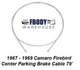 1967 - 1969 Camaro Firebird Parking Brake Cable Center 79'