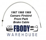 1967 - 1969 Camaro Firebird Parking Brake Cable Front