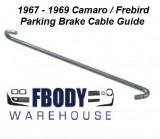 1967 - 1969 Camaro Firebird Parking Brake Cable Guide