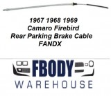 1967 - 1969 Camaro Firebird Parking Brake Cable Rear FANDX