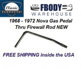 1968 - 1972 Nova Gas Pedal Thru Firewall Rod