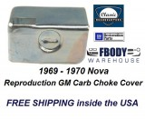 1969 - 1970 Nova Choke Shield Cover New