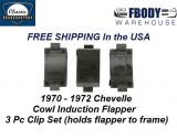 1970 - 1972 Chevelle Cowl Induction Flapper Valve Clip Set 3 pc