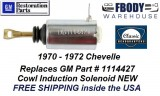 1970 - 1972 Chevelle Cowl Induction Hood Flapper Solenoid