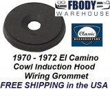 1970 - 1972 El Camino Cowl Induction Wiring Hood Rubber Grommet