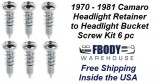 1970 - 1981 Camaro Head Light Retainer Band to Bucket SCREW KIT 6 pc Kit