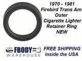 1970 - 1981 Trans Am Cigarette Lighter Trim Ring NEW