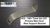 1970 - 1981 Trans Am Primary Under Dash  Air Conditioning Duct Rear Support Brace NEW or Used GM!