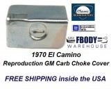 1970 El Camino Choke Shield Cover New