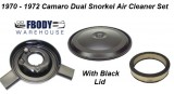 1970 - 1972 Camaro Dual Snorkle Air Cleaner Set w/ Black Lid