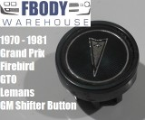 1970 - 1981 Pontiac Firebird GTO Tempest Shifter Button