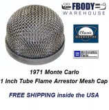 1971 Monte Carlo Flame Arrestor Cap for 1 Inch Tube