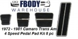 * 1972 - 1981 Camaro Trans Am Pedal Pad Kit 8 Pc 4 Speed Cars
