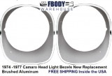 1974 - 1977 Camaro Head Light Bezels Brushed Aluminum PAIR